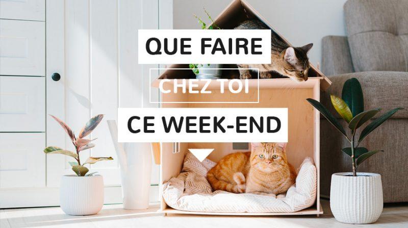 Que faire ce week-end chez toi